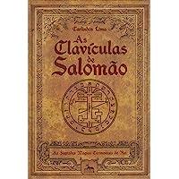 As Clavículas de Salomão. As Sagradas Magias Cerimoniais do Rei