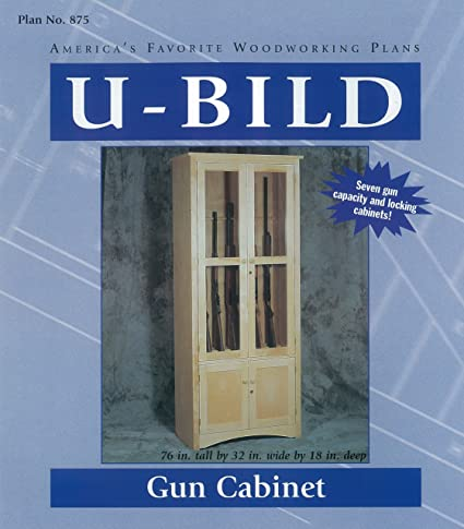 Etonnant U Bild 875 Gun Cabinet Project Plan   Indoor Furniture Woodworking Project  Plans   Amazon.com