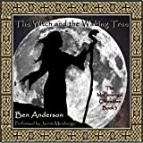 The Witch and the Waking Tree: The McGunnegal Chronicles, Book 3