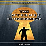 The Internet Entrepreneur: Discover the Key to