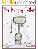 The Hungry Toilet (English Edition)