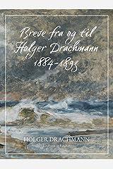 Breve fra og til Holger Drachmann: 1884-1893 (Danish Edition) Kindle Edition