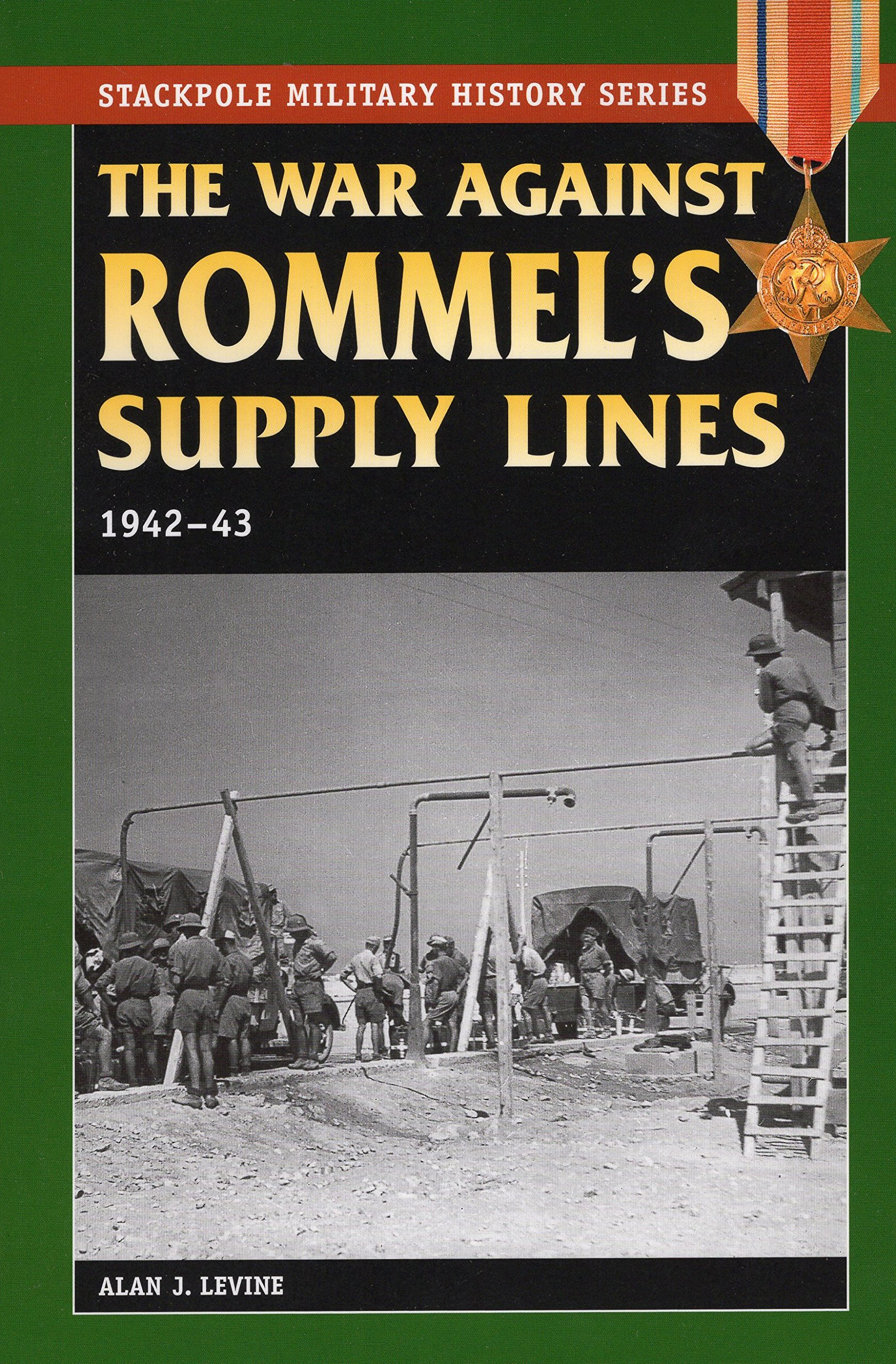 Read Online The War Against Rommel's Supply Lines, 1942-43 (Stackpole Military History Series) ebook