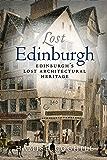 Lost Edinburgh: Edinburgh's Lost Architectural Heritage