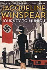Journey to Munich: Sizzling' <i>New York Times Book Review</i> (Maisie Dobbs 12) Kindle Edition