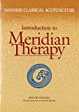 Japanese Classical Acupuncture Introduction to Meridian Therapy