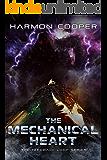 The Mechanical Heart: (Book Five) (The Feedback Loop 5)