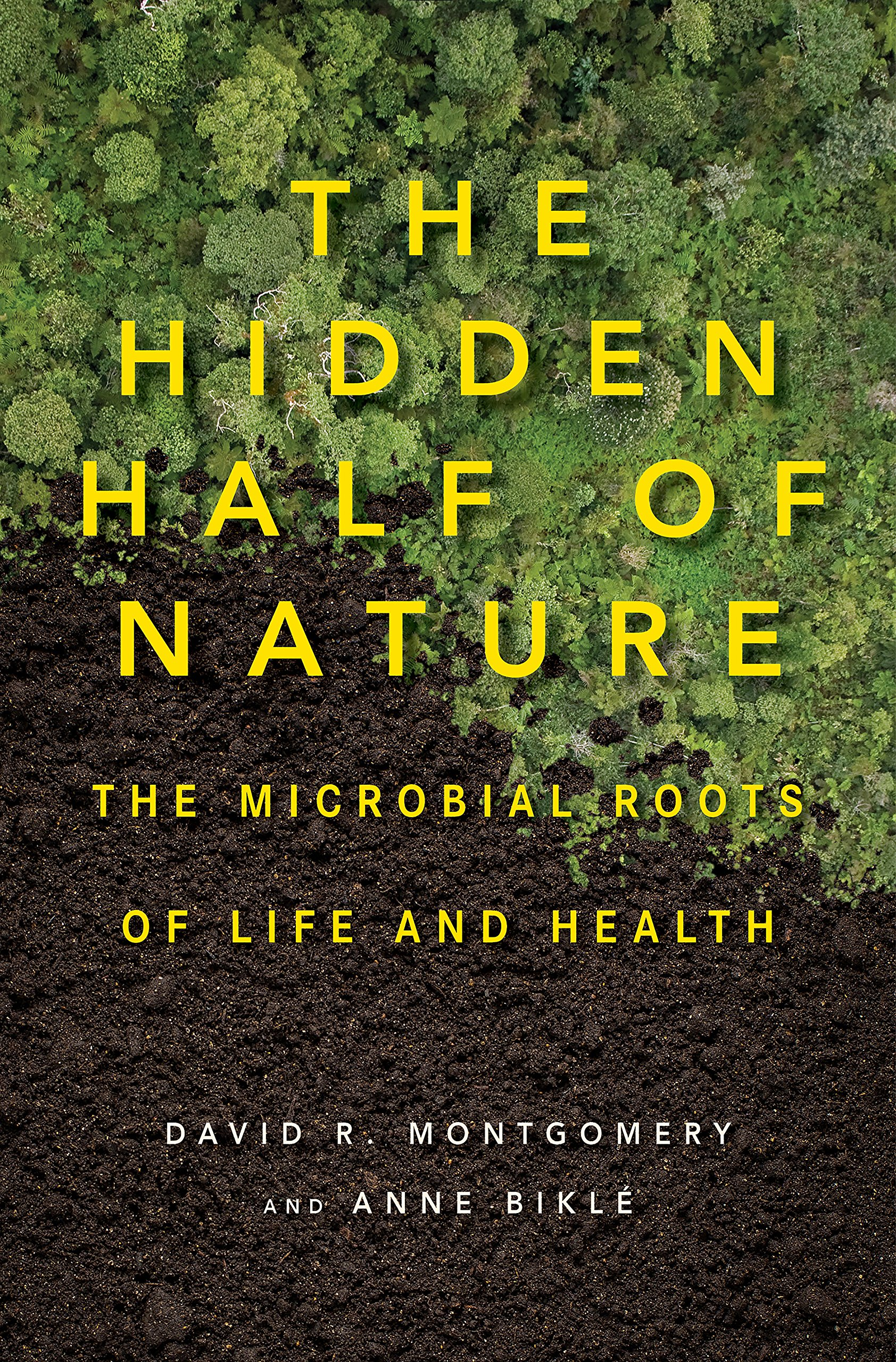 The Hidden Half Of Nature  The Microbial Roots Of Life And Health  English Edition