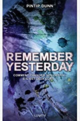 Remember Yesterday (French Edition) Kindle Edition