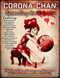 Corona-Chan: Spreading the Love: Infectious Tales of Fantasy and Suspense Designed to Spread the Pulpdemic