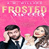 Frosted Sweets: A Taste of Love Series, Book 1