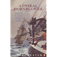 "Admiral Hornblower: Flying Colours, The Commodore, Lord Hornblower, Hornblower in the West Indies: ""Flying Colours""; The ""Commodore""; ""Lord Hornblowe (A Horatio Hornblower Tale of the Sea)"