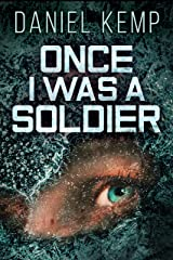 Once I Was A Soldier (Lies And Consequences Book 2) Kindle Edition