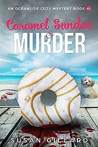 Caramel Sundae & Murder: An Oceanside Cozy Mystery Book 40