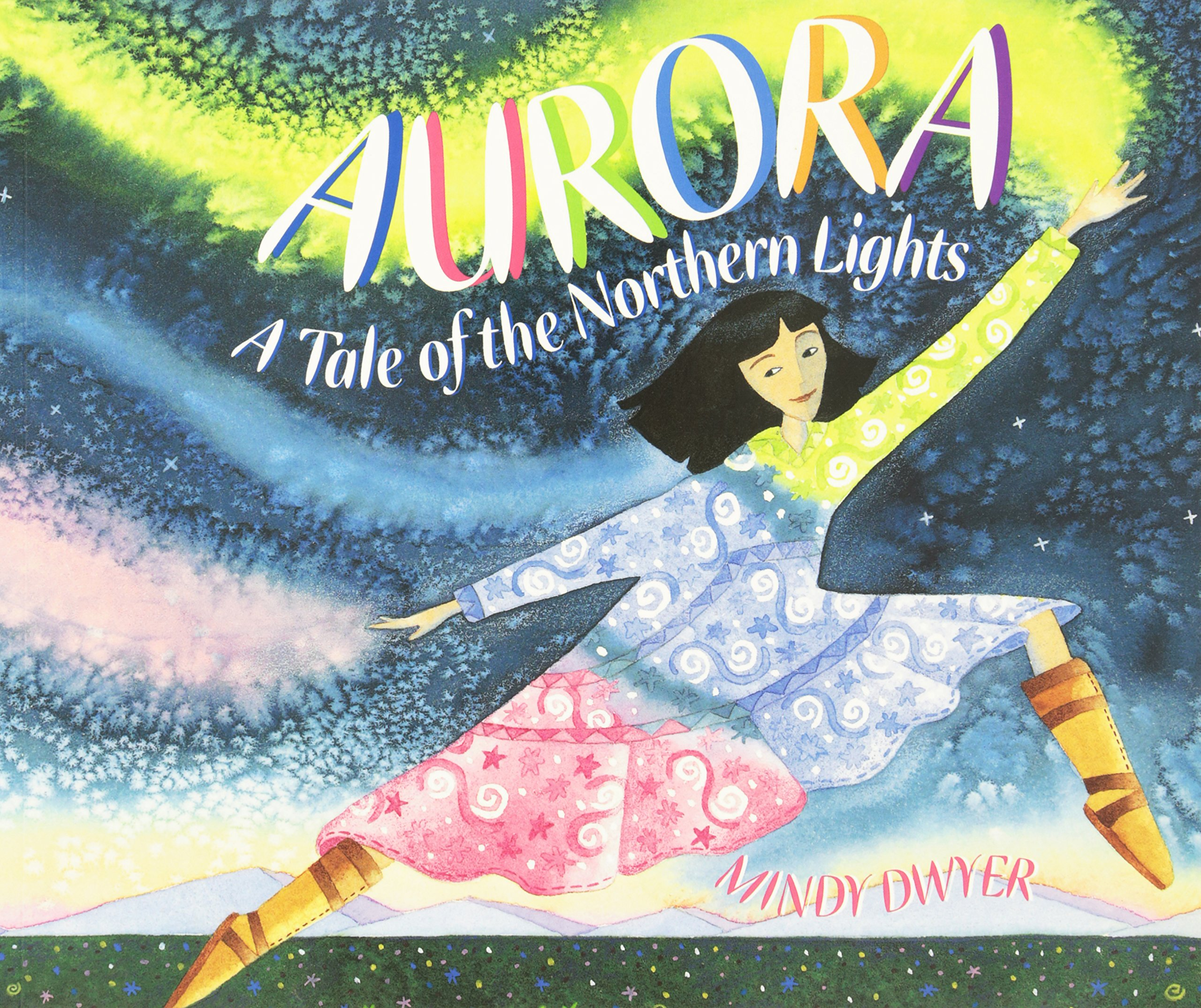 Aurora: A Tale Of The Northern Lights: Mindy Dwyer: 9780882405490:  Amazon: Books