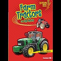 Farm Tractors on the Move (Lightning Bolt Books ® — Vroom-Vroom)