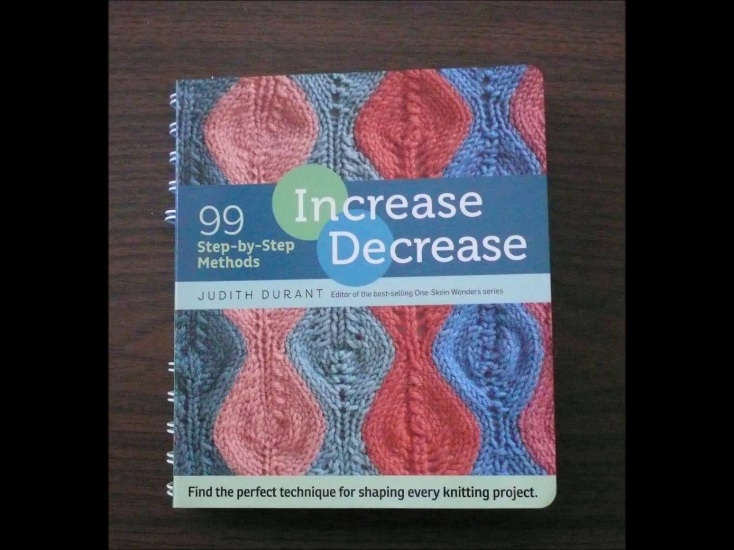 INCREASE DECREASE Is The Comprehensive Knitting Reference On This Subject That Ive Been Waiting For Judith Durant Gets Everything Right Spiral Binding
