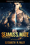 Seamus's Mate (Alpha Protectors Book 2)