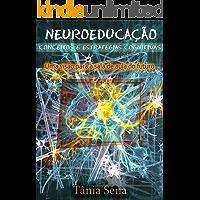 Neuroeducação Conceitos e Estratégias Cognitivas: Uma visão para a sala de aula do futuro