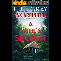 A Wife's Secret (A Pax Arrington Mystery Book 4)