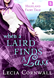 When a Laird Finds a Lass: A Highland Fairy Tale (A Highland Fairytale)