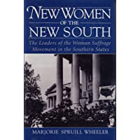New Women of the New South: Leaders of the Woman Suffrage Movement in the Southern States