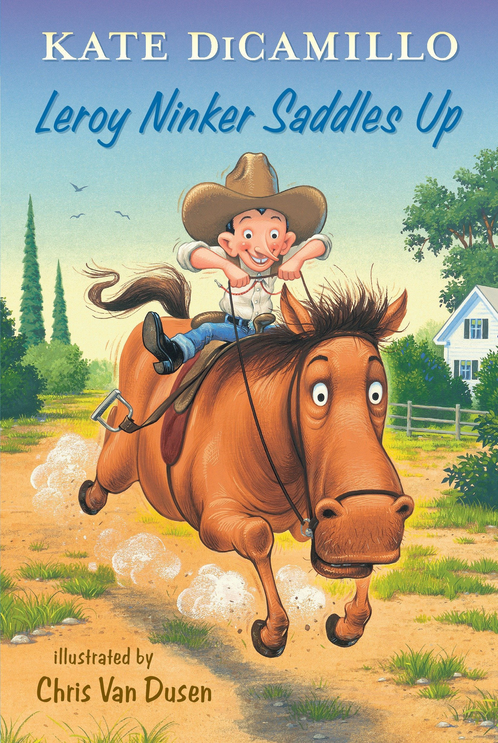Leroy Ninker Saddles Up: Tales from Deckawoo Drive, Volume One by DiCamillo, Kate/ Van Dusen, Chris (ILT) (Image #1)