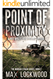 Point Of Proximity: A Post-Apocalyptic Epidemic Survival (The Morgan Strain Series Book 2)