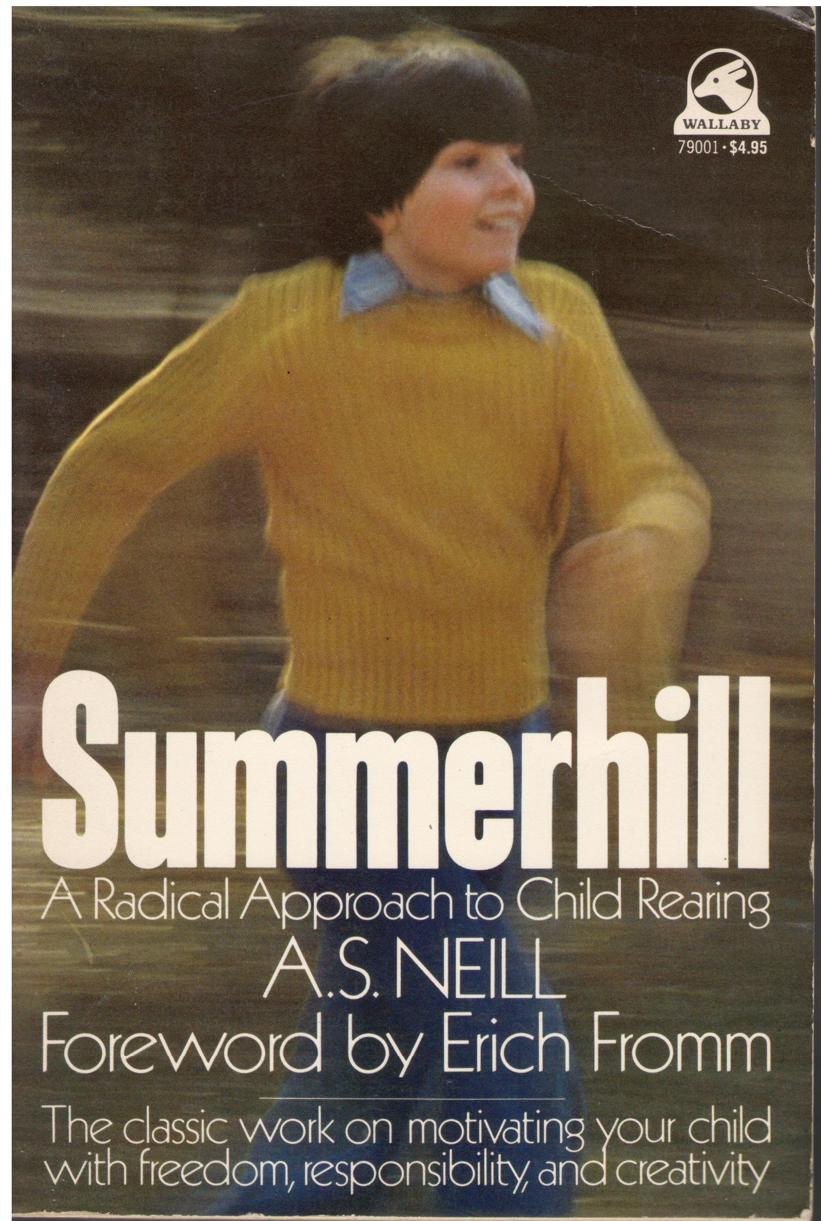 Summerhill: A Radical Approach to Childrearing, Neill, Alexander Sutherland