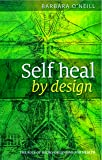 Self Heal By Design- The Role Of Micro-Organisms For Health By Barbara O'Neill