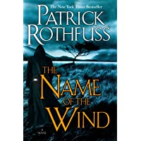 The Name of the Wind (the Kingkiller Chronicle: Day One)