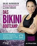 Das Bikini-Bootcamp: Das Intensivprogramm zum Abnehmen – mindestens eine Kleidergröße weniger in 21 Tagen - enhanced Version mit Videos (German Edition)