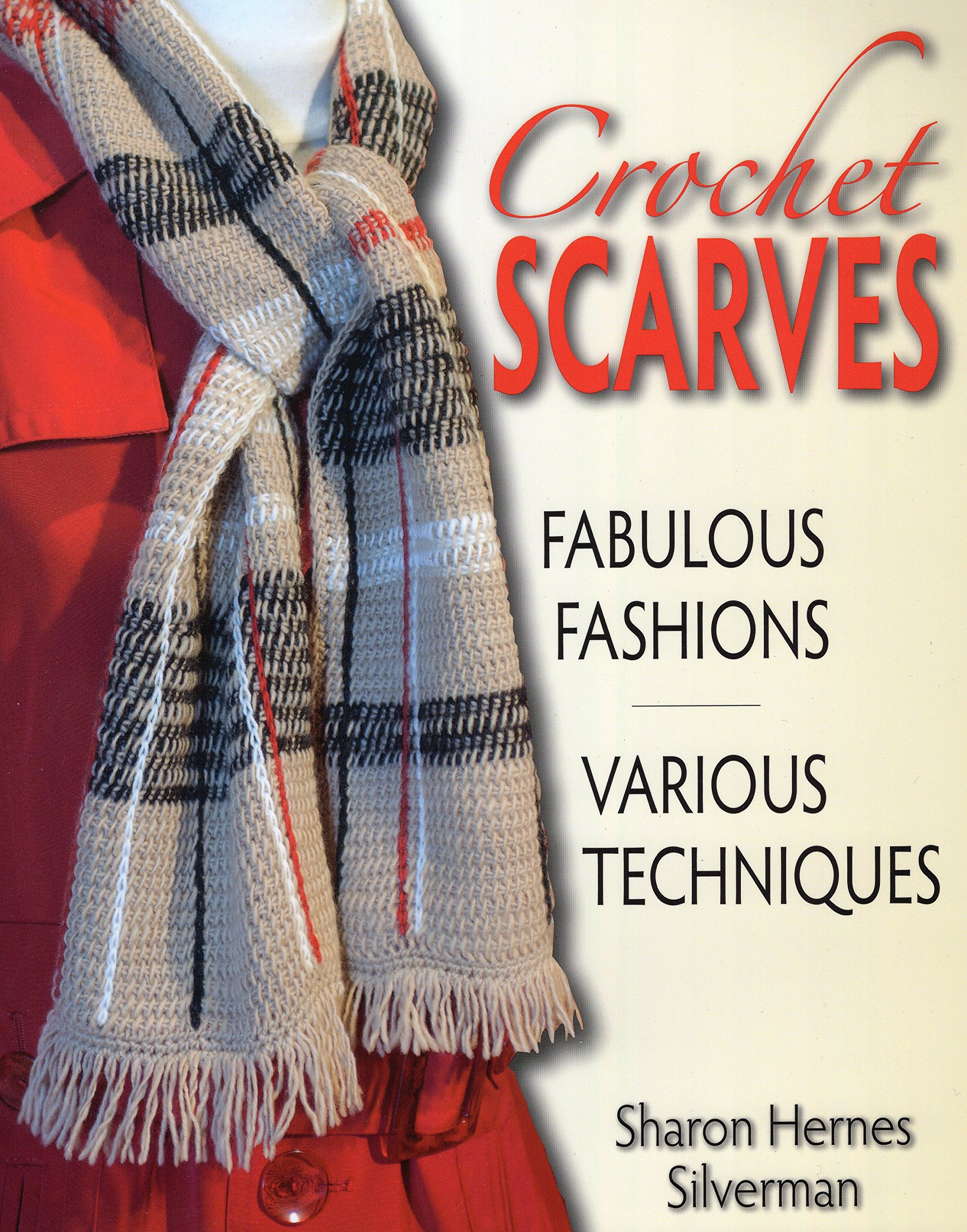 Crochet Scarves Fabulous Fashions Various Techniques Sharon All Shawl Stitch Diagrams Doris Chan Hernes Silverman 9780811700818 Books
