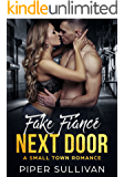 Fake Fiancé Next Door: A Small Town Romance