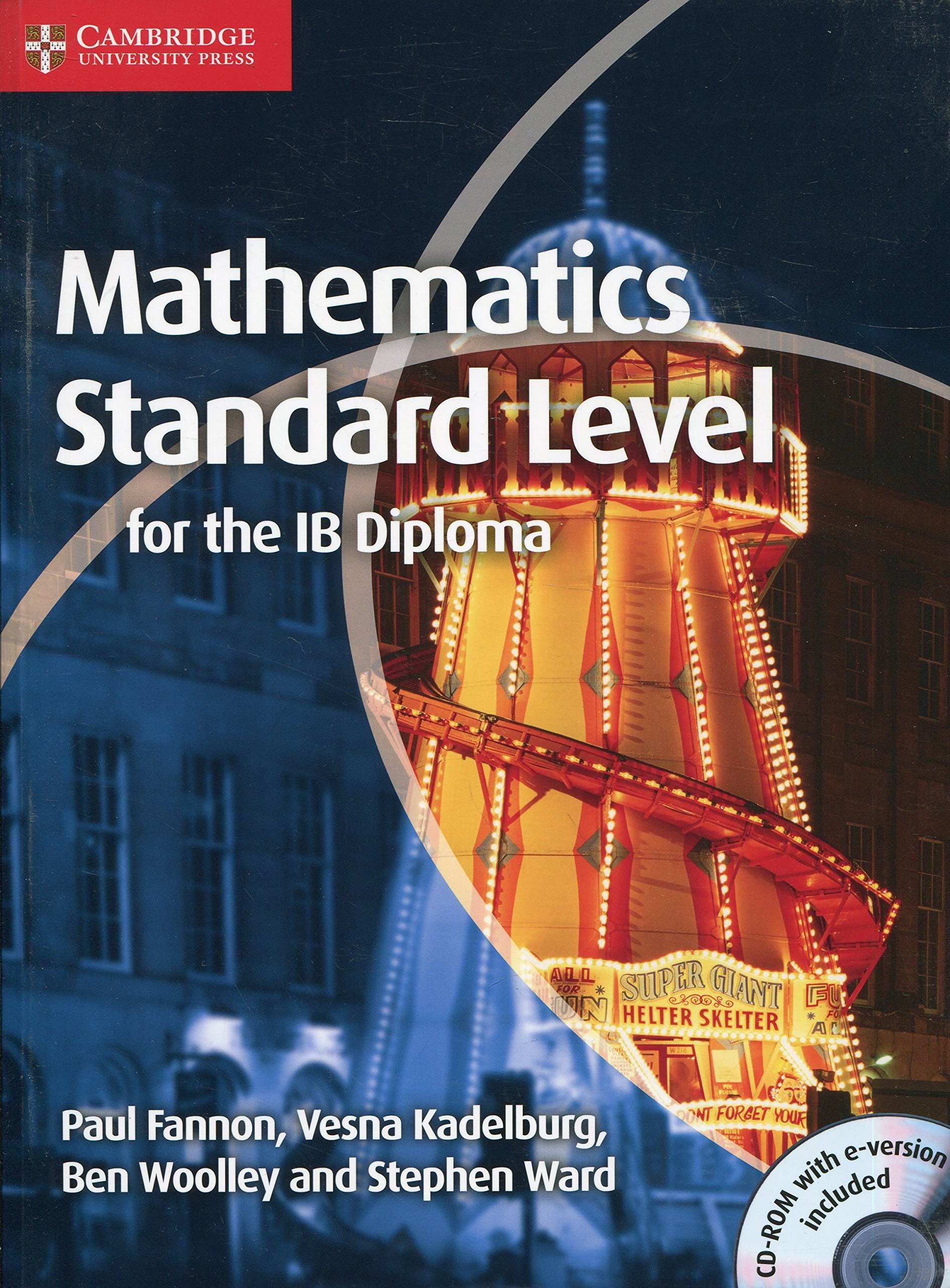 Mathematics for the IB Diploma Standard Level with CD-ROM: Paul Fannon,  Vesna Kadelburg, Ben Woolley, Stephen Ward: 9781107613065: Amazon.com: Books