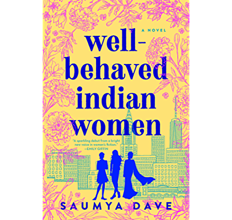Well Behaved Indian Women Kindle Edition By Dave Saumya Literature Fiction Kindle Ebooks Amazon Com