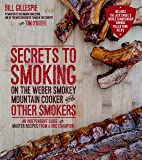 Secrets to Smoking on the Weber Smokey Mountain Cooker and Other Smokers: An Independent Guide with Master Recipes from…