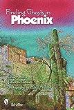 Finding Ghosts in Phoenix