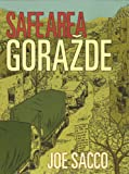 Safe Area Gorazde: The War in Eastern Bosnia 1992-95: The War in Eastern Bosnia 1992-1995