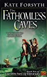 The Fathomless Caves (Bk 6 of Witches of Eileanan)