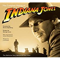 """The Complete Making of """"Indiana Jones"""": The Definitive Story Behind All Four Films"""