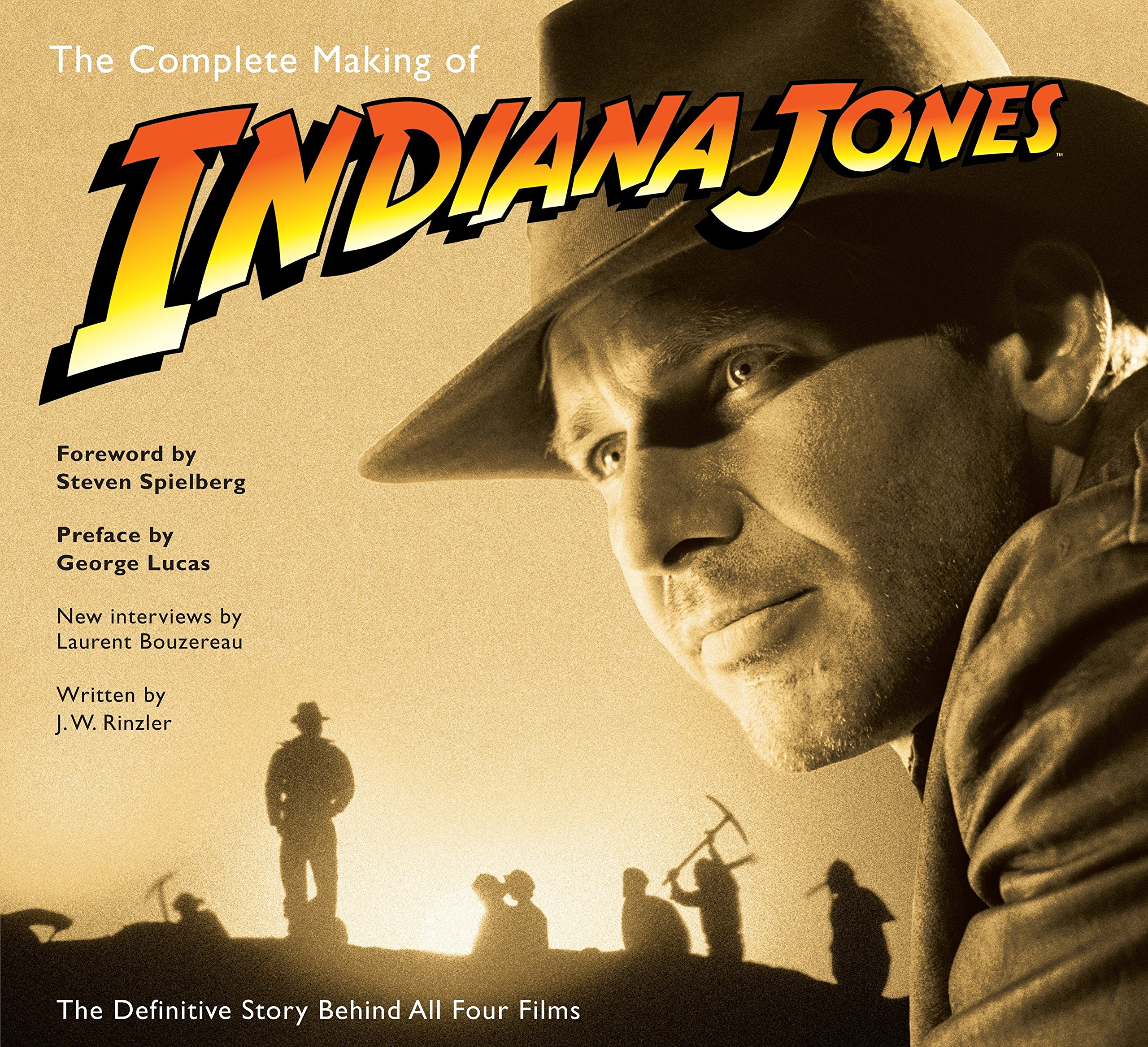 The Complete Making of Indiana Jones: The Definitive Story Behind All Four Films by Del Rey Books