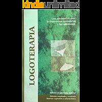 LOGOTERAPIA: Una alternativa ante la frustración existencial y las adicciones