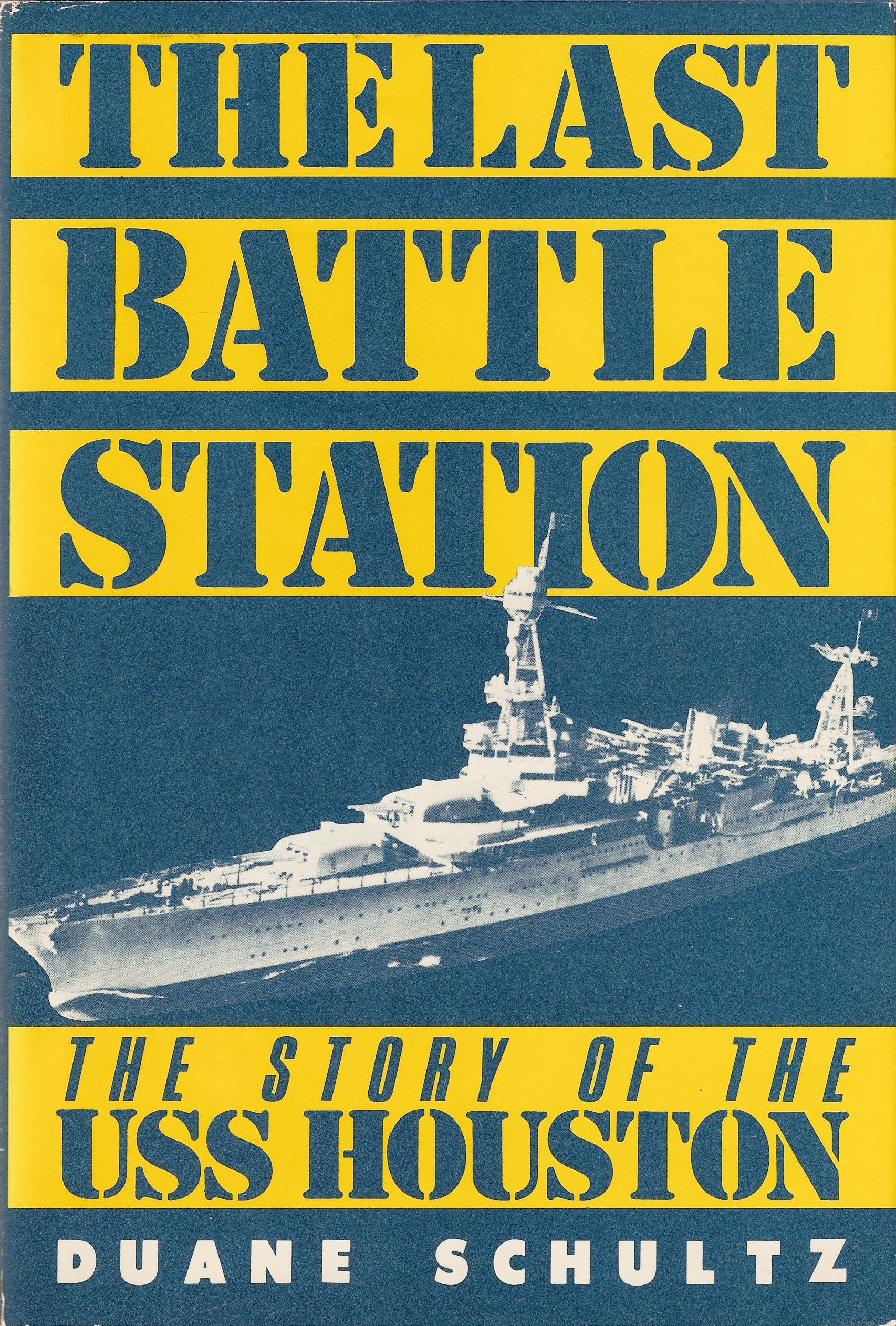 The Last Battle Station: The Story of the Uss Houston: Duane Schultz:  9780312469733: Amazon.com: Books