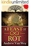 A Feast of Infinite Rot
