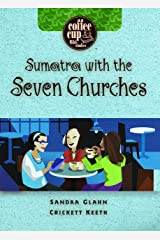 Sumatra with the Seven Churches (Coffee Cup Bible Study) (Coffee Cup Bible Studies) Spiral-bound