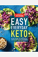 Easy Everyday Keto: Healthy Kitchen-Perfected Recipes Kindle Edition
