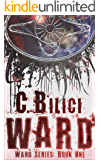 Ward: Book One in the Ward Series