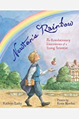 Newton's Rainbow: The Revolutionary Discoveries of a Young Scientist Kindle Edition