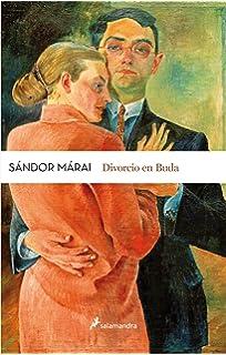 Divorcio en Buda (Spanish Edition) (Sandor Marai)